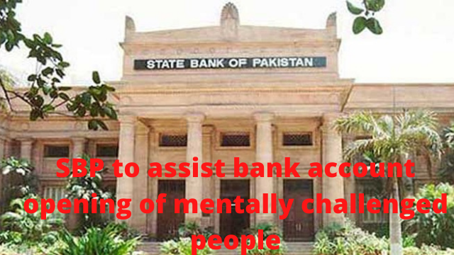 SBP to assist bank account opening of mentally challenged people