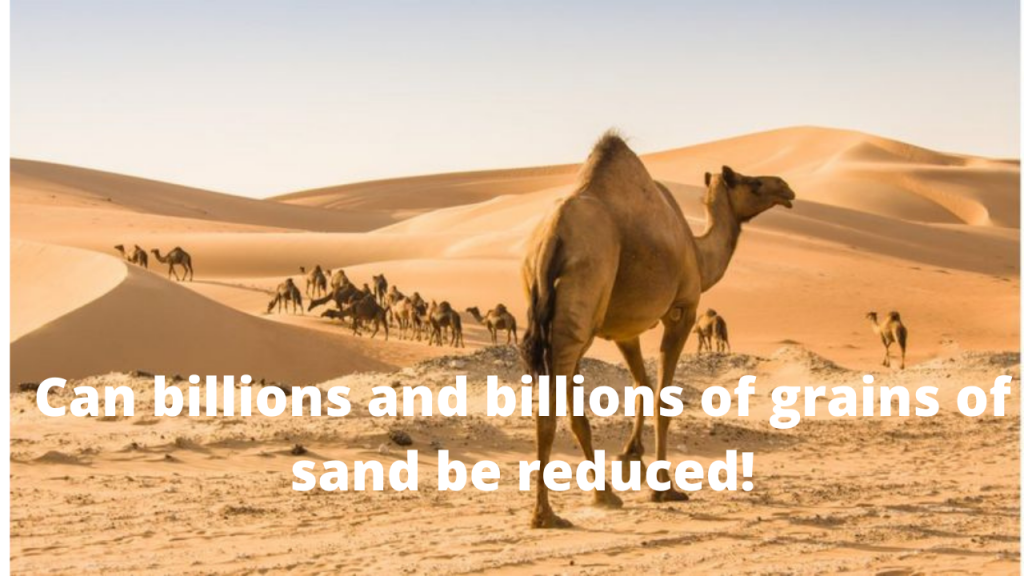Can billions and billions of grains of sand be reduced!